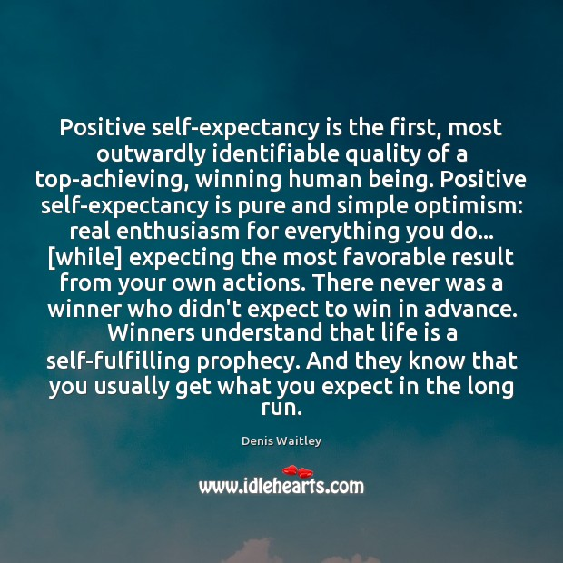 Positive self-expectancy is the first, most outwardly identifiable quality of a top-achieving, Denis Waitley Picture Quote