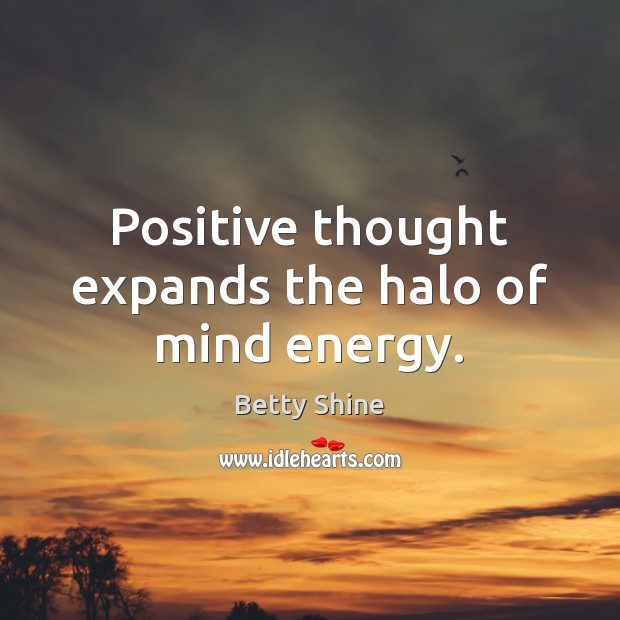 Image, Positive thought expands the halo of mind energy.