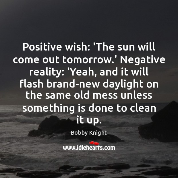 Positive wish: 'The sun will come out tomorrow.' Negative reality: 'Yeah, Image