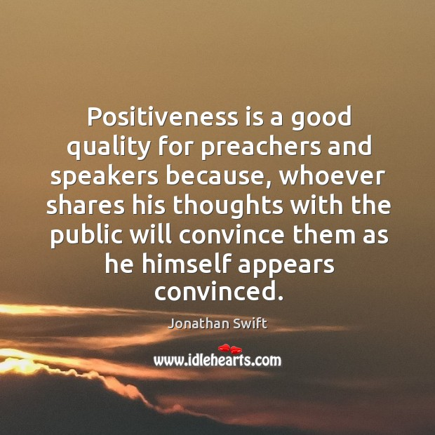 Positiveness is a good quality for preachers and speakers because Image