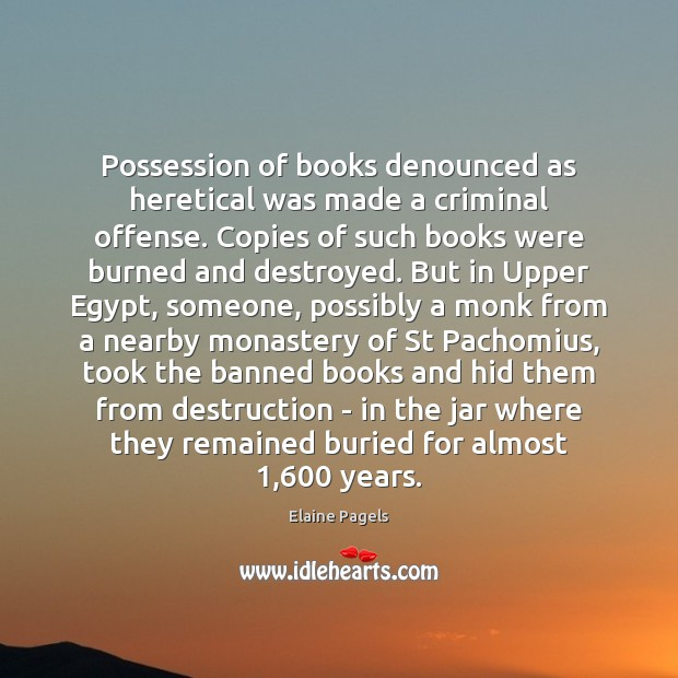 Image, Possession of books denounced as heretical was made a criminal offense. Copies