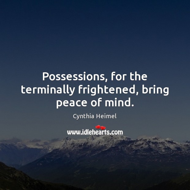 Image, Possessions, for the terminally frightened, bring peace of mind.