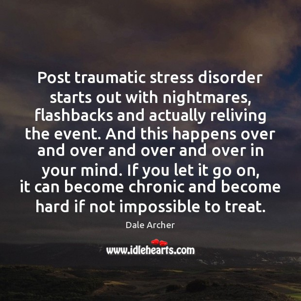 Image, Post traumatic stress disorder starts out with nightmares, flashbacks and actually reliving