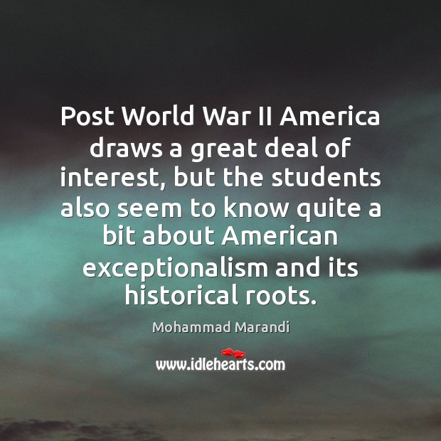 Image, Post World War II America draws a great deal of interest, but