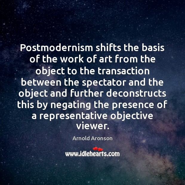 Image, Postmodernism shifts the basis of the work of art from the object