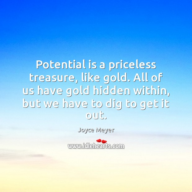 Image, Potential is a priceless treasure, like gold. All of us have gold