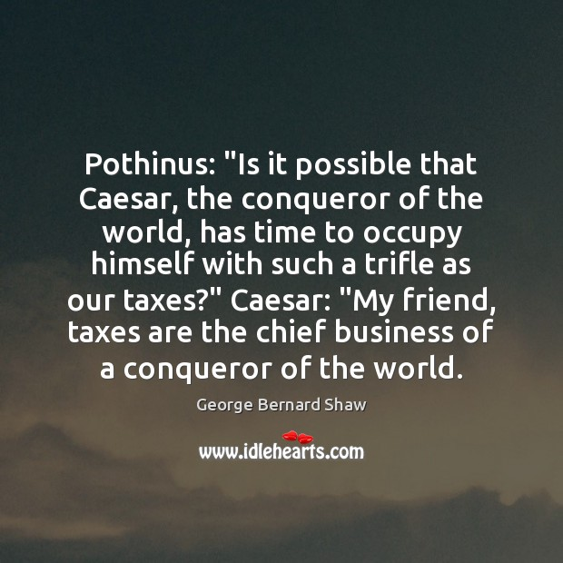 """Pothinus: """"Is it possible that Caesar, the conqueror of the world, has Image"""
