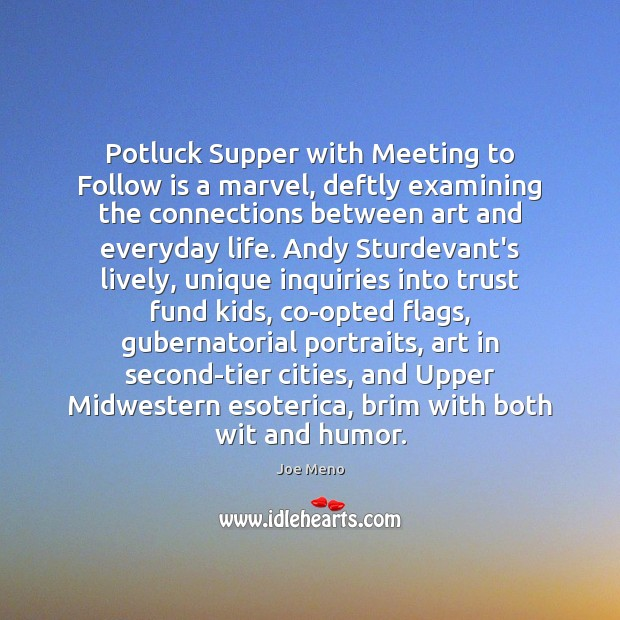 Image, Potluck Supper with Meeting to Follow is a marvel, deftly examining the