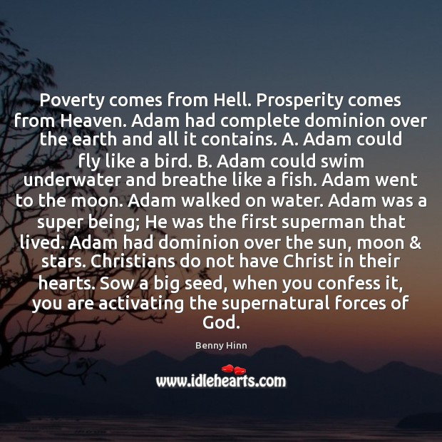 Image, Poverty comes from Hell. Prosperity comes from Heaven. Adam had complete dominion
