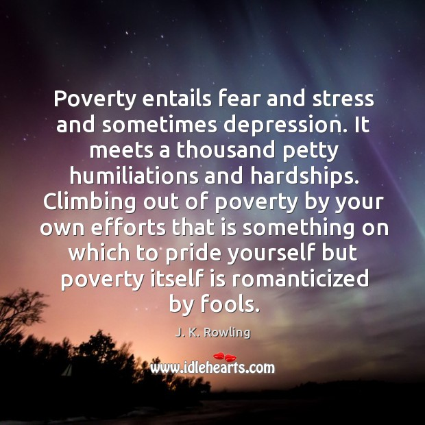 Poverty entails fear and stress and sometimes depression. Image