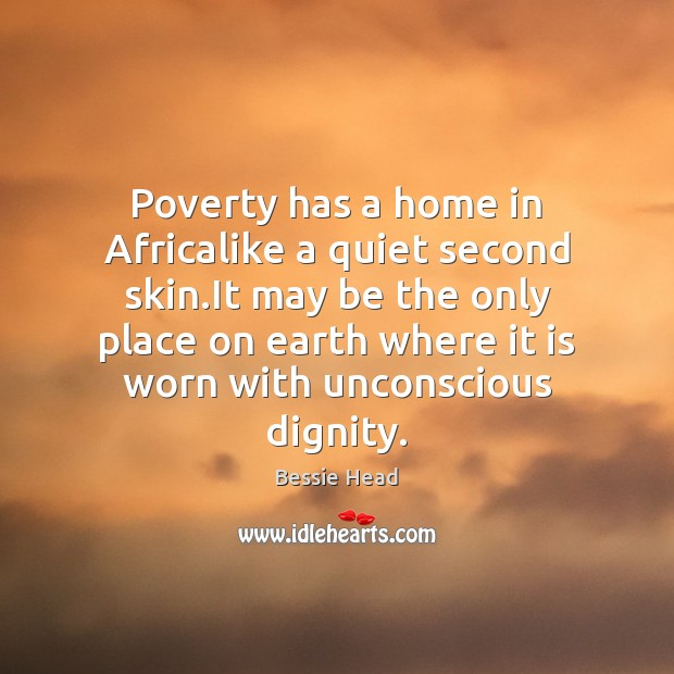 Image, Poverty has a home in Africalike a quiet second skin.It may