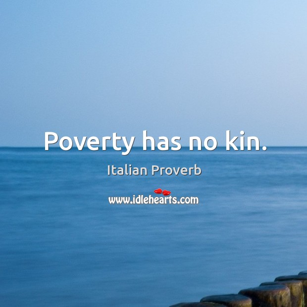 Image, Poverty has no kin.