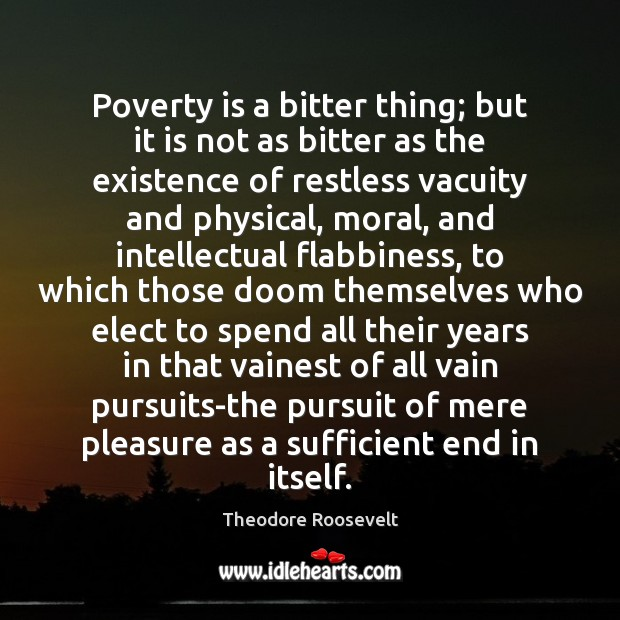 Image, Poverty is a bitter thing; but it is not as bitter as