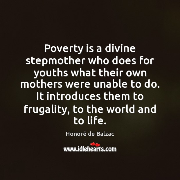 Image, Poverty is a divine stepmother who does for youths what their own