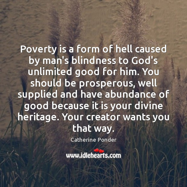 Poverty is a form of hell caused by man's blindness to God's Image