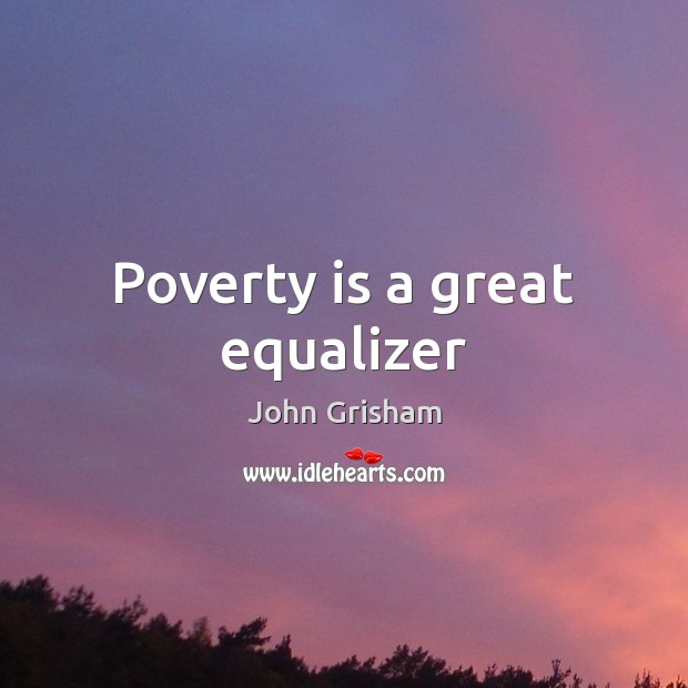 Poverty is a great equalizer Image
