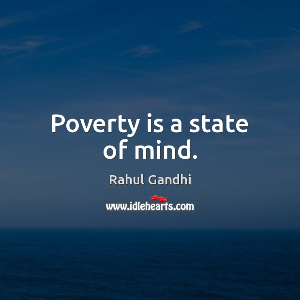 Image, Poverty is a state of mind.