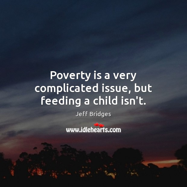 Poverty is a very complicated issue, but feeding a child isn't. Image