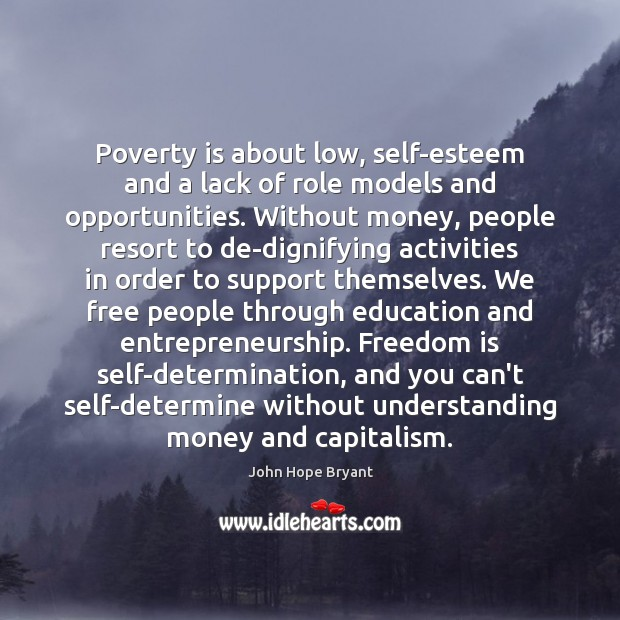 Image, Poverty is about low, self-esteem and a lack of role models and