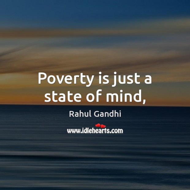 Poverty is just a state of mind, Poverty Quotes Image