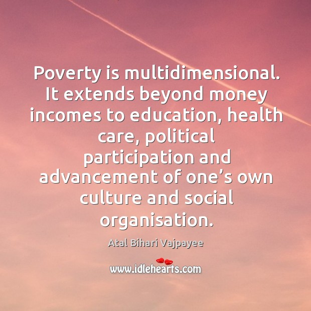 Image, Poverty is multidimensional. It extends beyond money incomes to education
