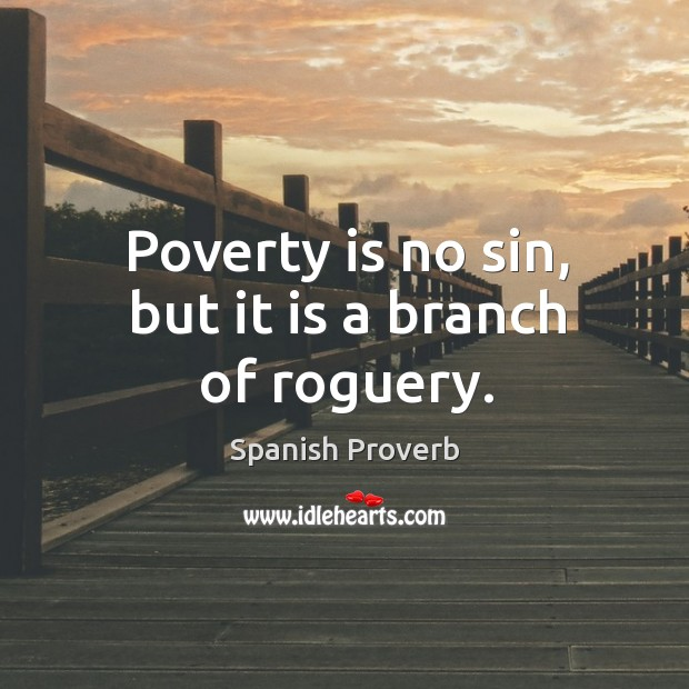 Image, Poverty is no sin, but it is a branch of roguery.