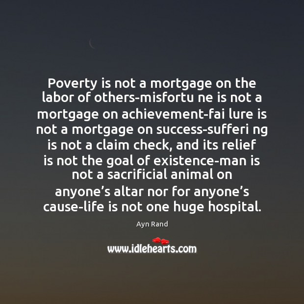 Poverty is not a mortgage on the labor of others-misfortu ne is Poverty Quotes Image