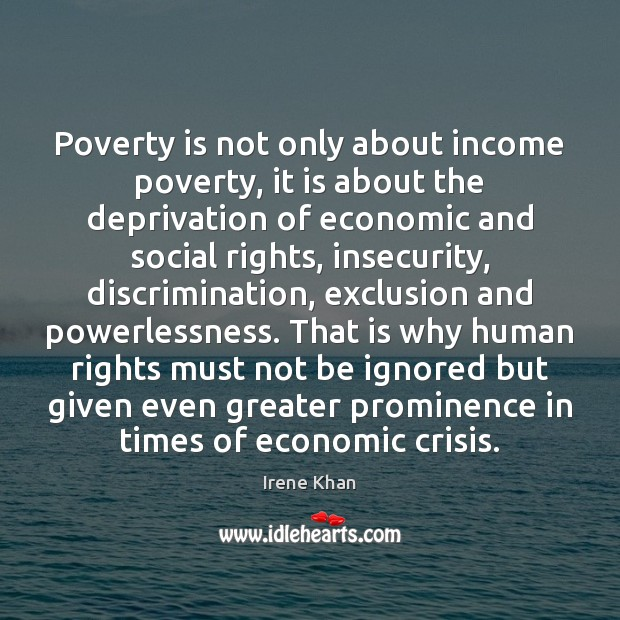 Poverty is not only about income poverty, it is about the deprivation Image
