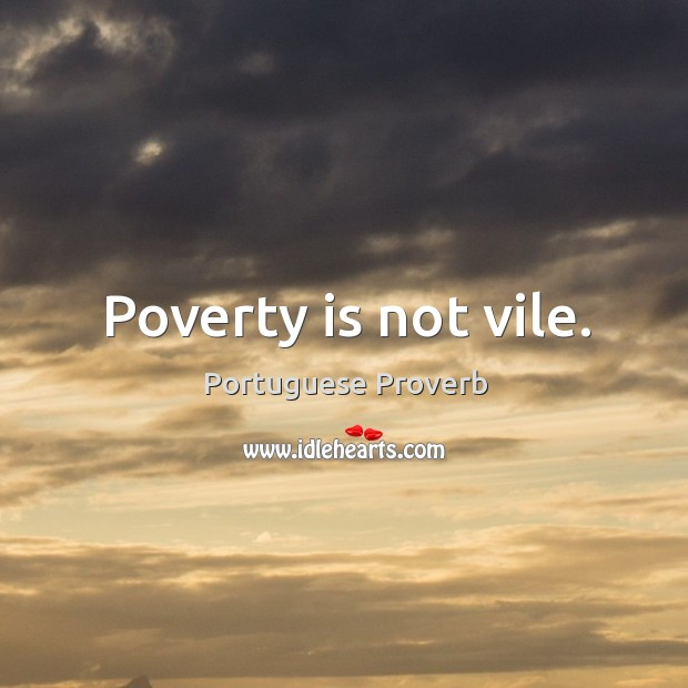 Poverty is not vile. Image
