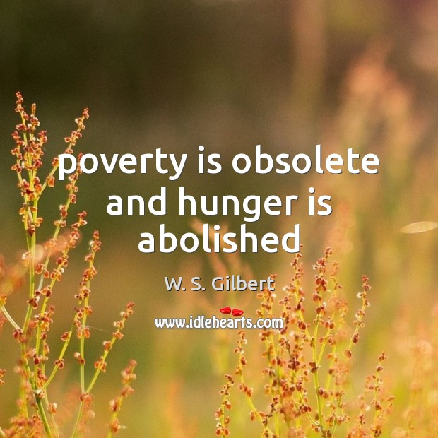 Poverty is obsolete and hunger is abolished Hunger Quotes Image