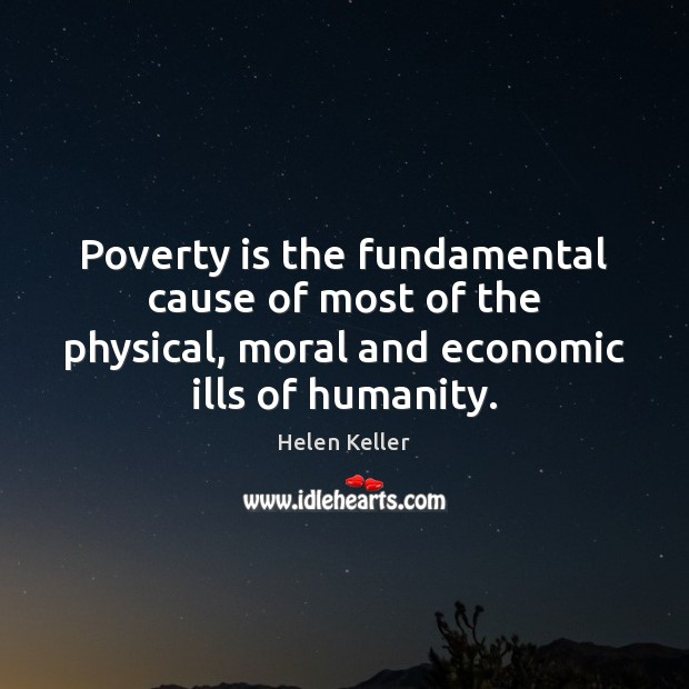 Poverty is the fundamental cause of most of the physical, moral and Image