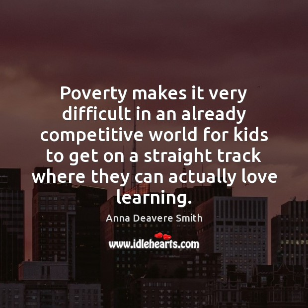 Image, Poverty makes it very difficult in an already competitive world for kids