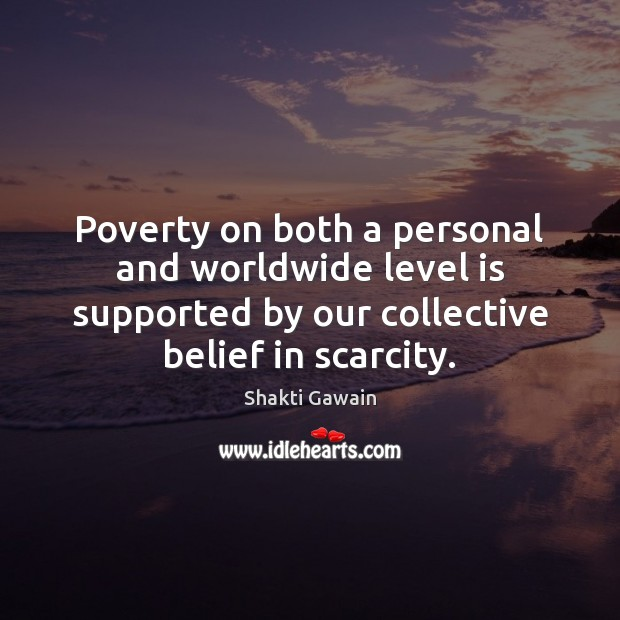 Poverty on both a personal and worldwide level is supported by our Image
