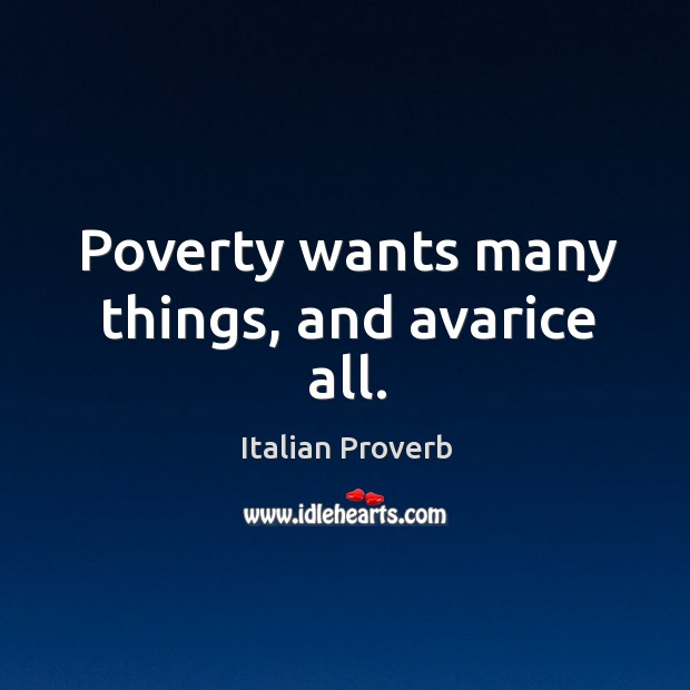 Image, Poverty wants many things, and avarice all.