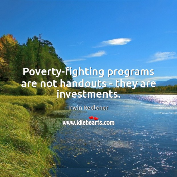 Poverty-fighting programs are not handouts – they are investments. Image