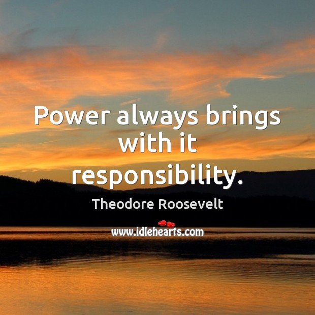 Image, Power always brings with it responsibility.