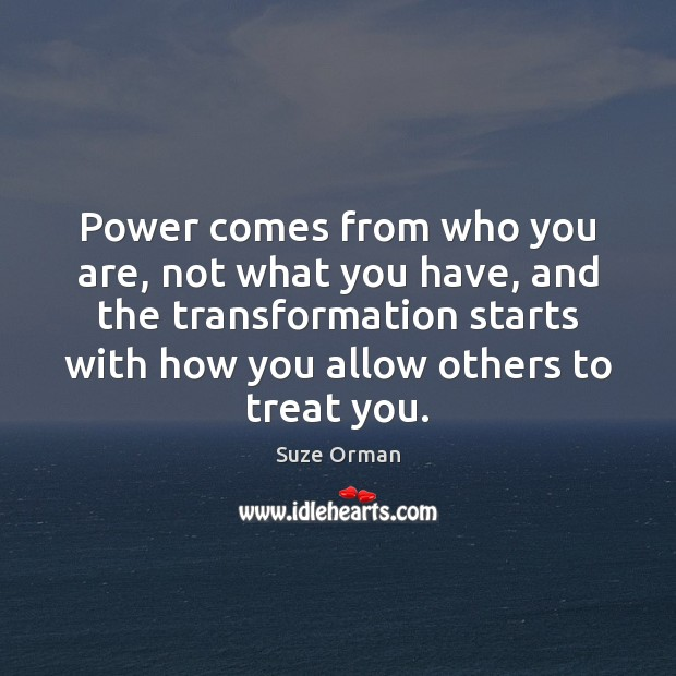 Power comes from who you are, not what you have, and the Image