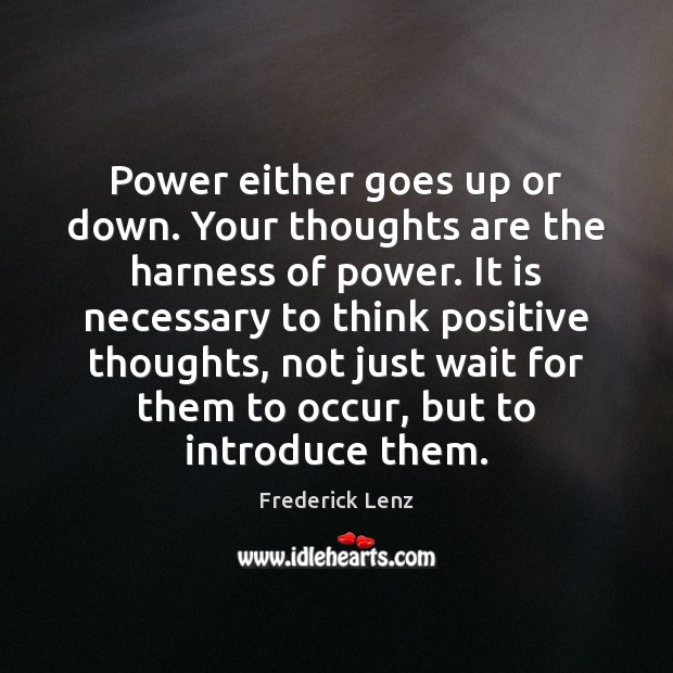 Image, Power either goes up or down. Your thoughts are the harness of