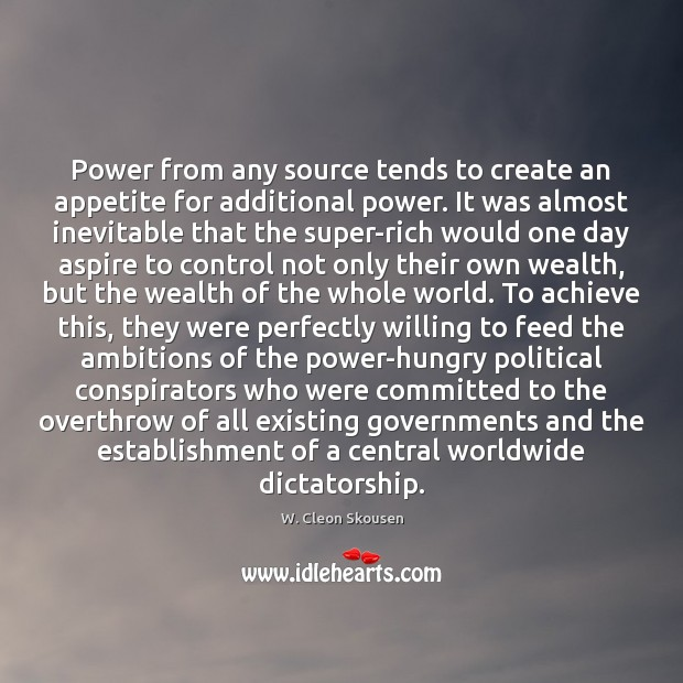 Power from any source tends to create an appetite for additional power. Image