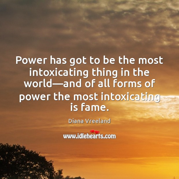 Power has got to be the most intoxicating thing in the world— Image