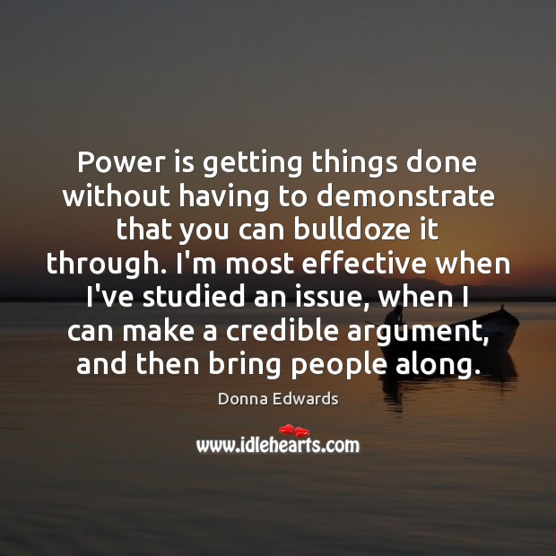 Power is getting things done without having to demonstrate that you can Image