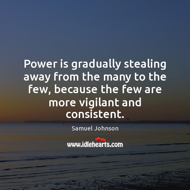 Image, Power is gradually stealing away from the many to the few, because