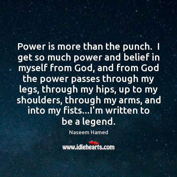 Power is more than the punch.  I get so much power and Power Quotes Image