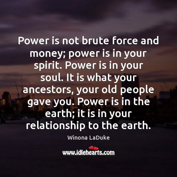 Image, Power is not brute force and money; power is in your spirit.