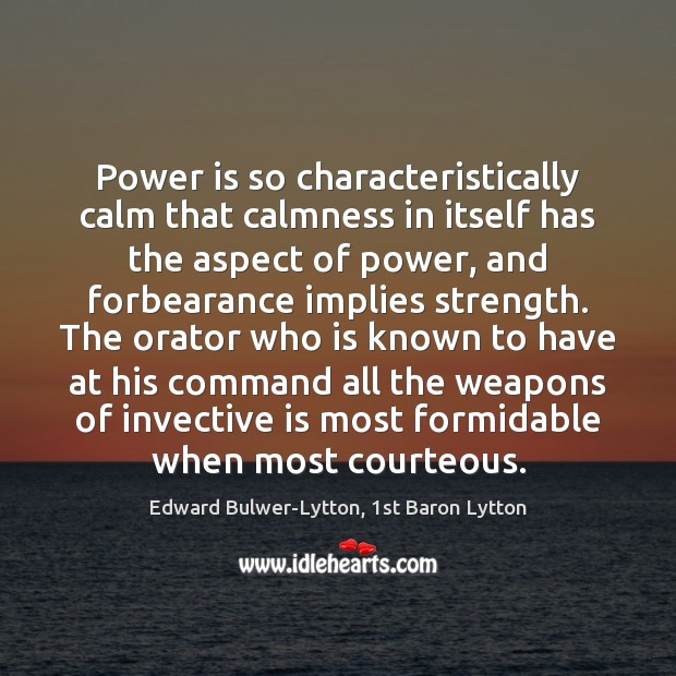 Image, Power is so characteristically calm that calmness in itself has the aspect