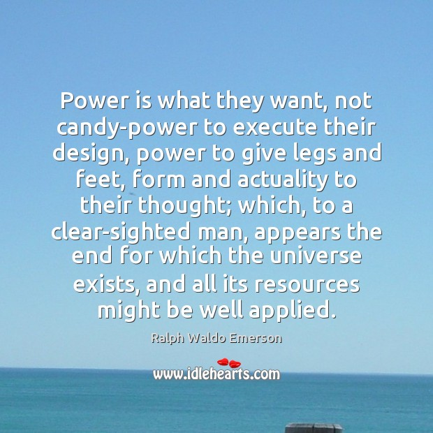 Power is what they want, not candy-power to execute their design, power Image