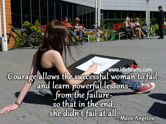 Courage allows the successful woman to fail Fail Quotes Image