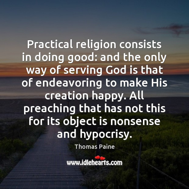 Image, Practical religion consists in doing good: and the only way of serving
