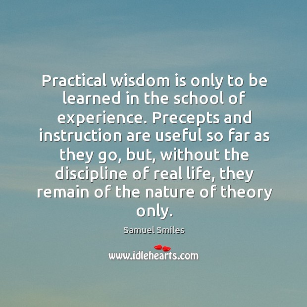 Practical wisdom is only to be learned in the school of experience. Image