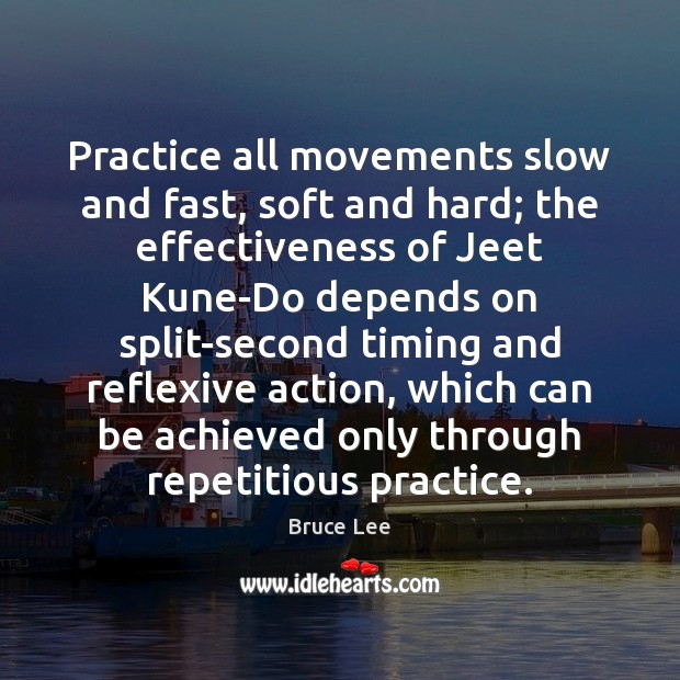 Image, Practice all movements slow and fast, soft and hard; the effectiveness of